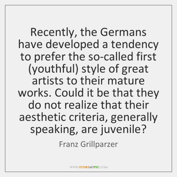 Recently, the Germans have developed a tendency to prefer the so-called first (...
