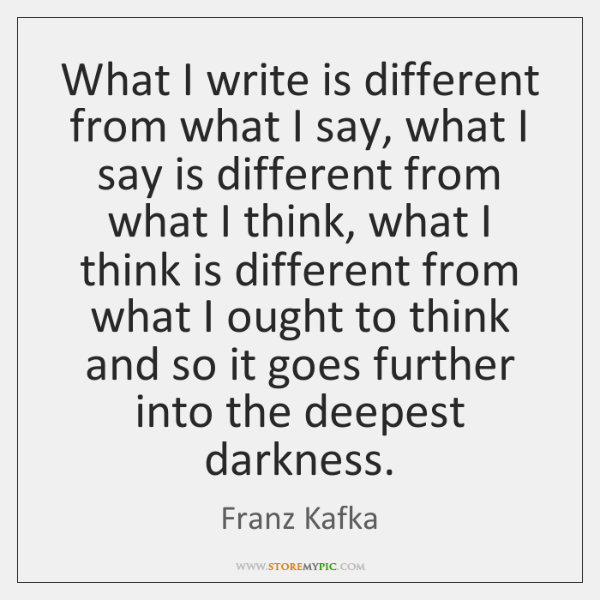 What I write is different from what I say, what I say ...