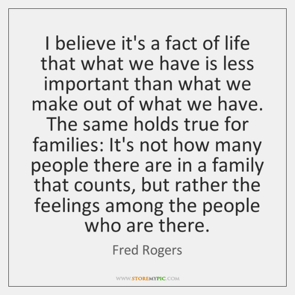 I believe it's a fact of life that what we have is ...
