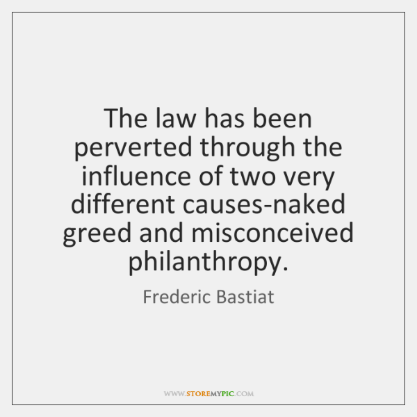 The law has been perverted through the influence of two very different ...