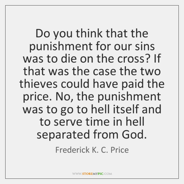 Do you think that the punishment for our sins was to die ...