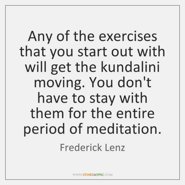 Any of the exercises that you start out with will get the ...