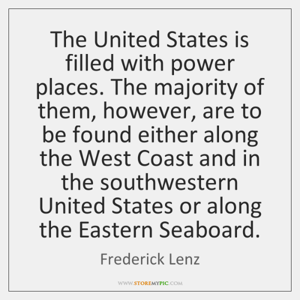 The United States is filled with power places. The majority of them, ...