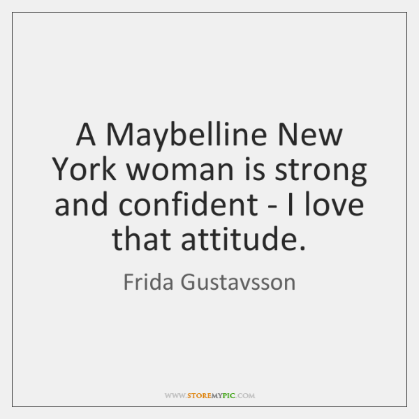 A Maybelline New York woman is strong and confident - I love ...