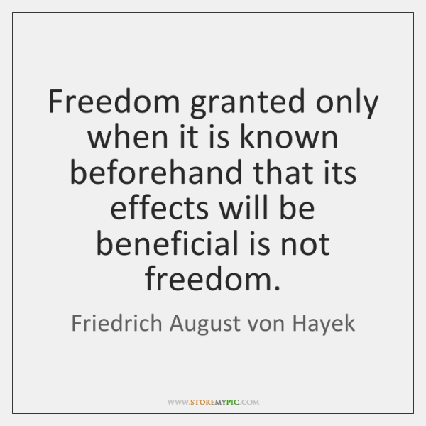 Freedom granted only when it is known beforehand that its effects will ...