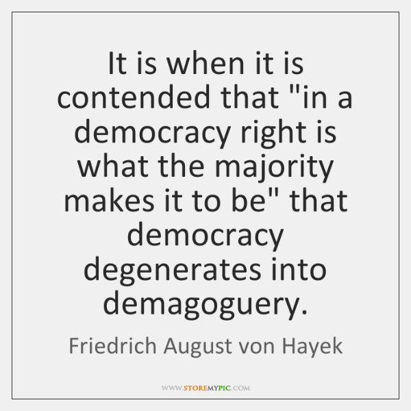 """It is when it is contended that """"in a democracy right is ..."""