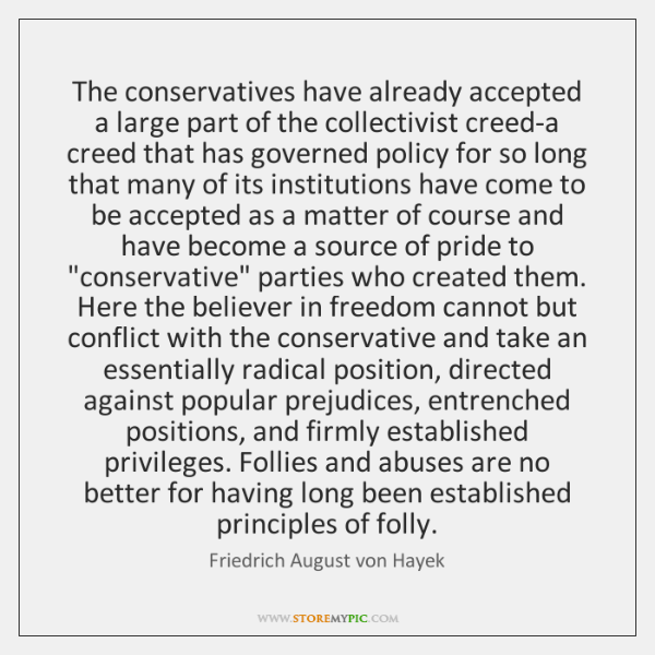 The conservatives have already accepted a large part of the collectivist creed-a ...