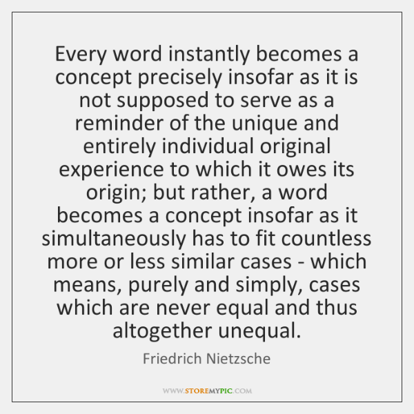 Every word instantly becomes a concept precisely insofar as it is not ...