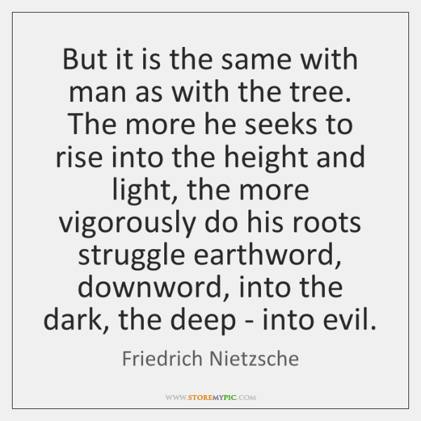 But it is the same with man as with the tree. The ...