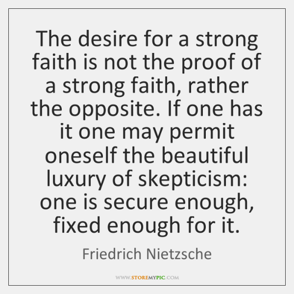 The desire for a strong faith is not the proof of a ...