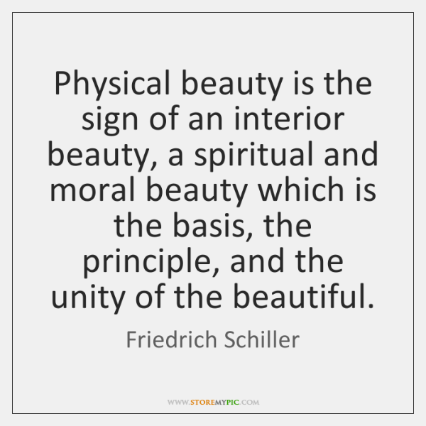 Physical beauty is the sign of an interior beauty, a spiritual and ...