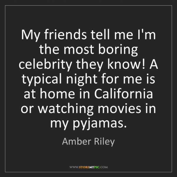 Amber Riley: My friends tell me I'm the most boring celebrity they...