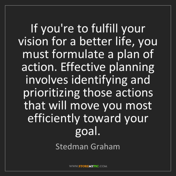 Stedman Graham: If you're to fulfill your vision for a better life, you...