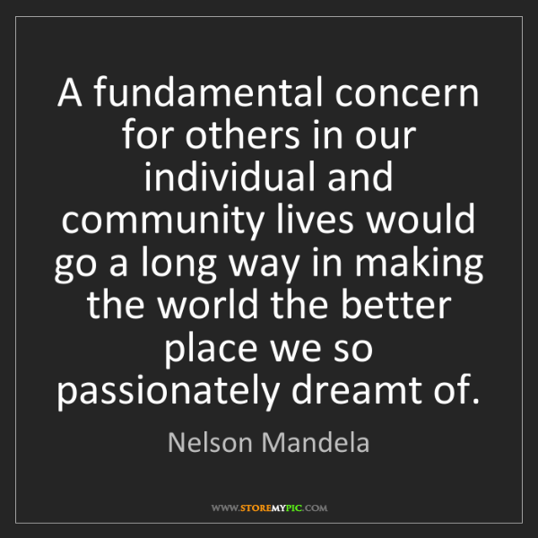 Nelson Mandela: A fundamental concern for others in our individual and...