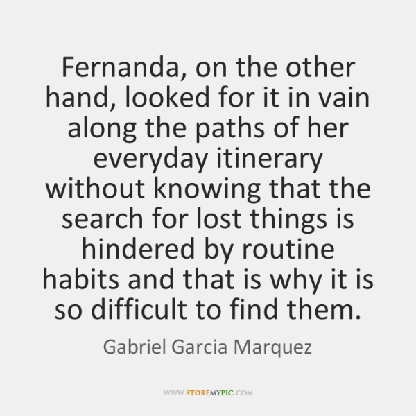 Fernanda, on the other hand, looked for it in vain along the ...