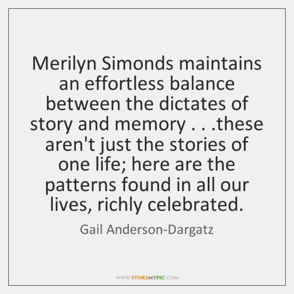 Merilyn Simonds maintains an effortless balance between the dictates of story and ...