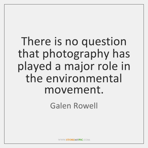 There is no question that photography has played a major role in ...