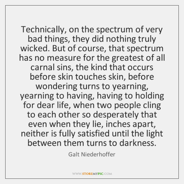 Technically, on the spectrum of very bad things, they did nothing truly ...