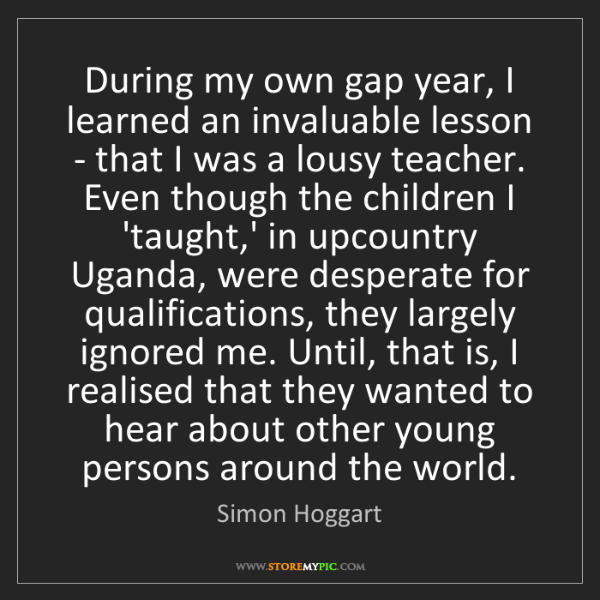 Simon Hoggart: During my own gap year, I learned an invaluable lesson...