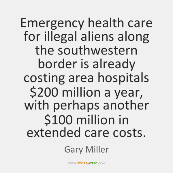 Emergency health care for illegal aliens along the southwestern border is already ...