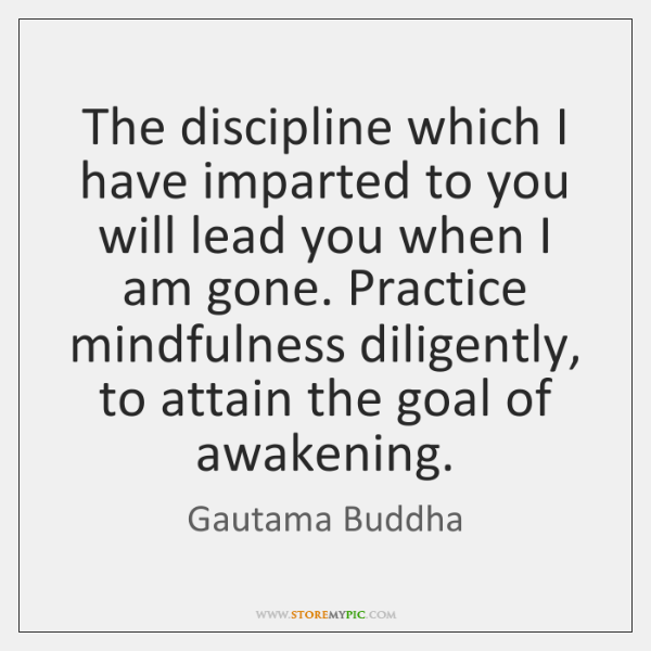 The discipline which I have imparted to you will lead you when ...