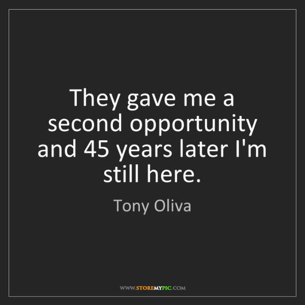 Tony Oliva: They gave me a second opportunity and 45 years later...
