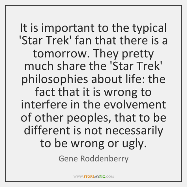 It is important to the typical 'Star Trek' fan that there is ...
