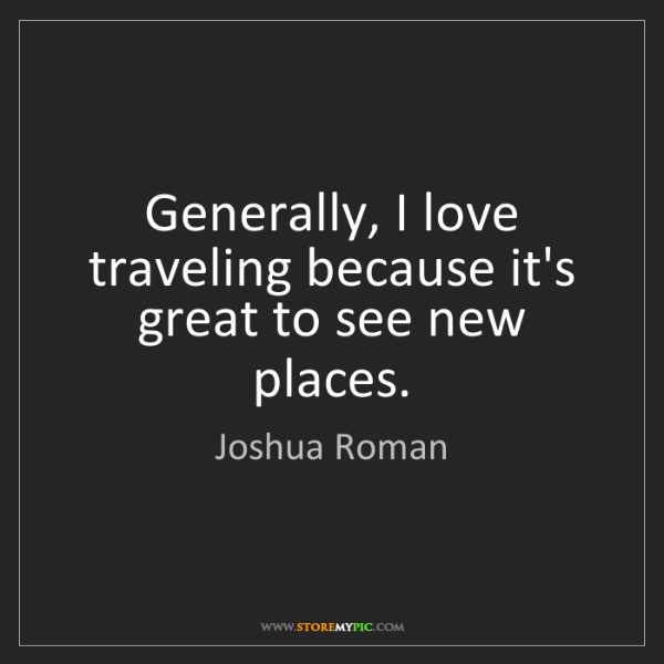 Joshua Roman: Generally, I love traveling because it's great to see...