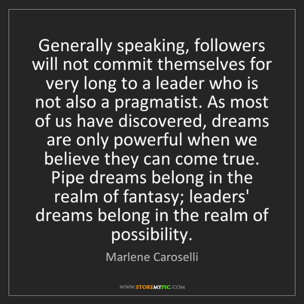 Marlene Caroselli: Generally speaking, followers will not commit themselves...