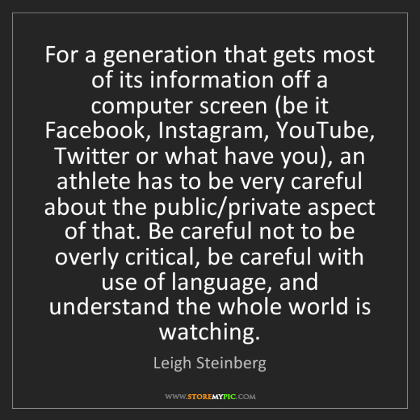 Leigh Steinberg: For a generation that gets most of its information off...