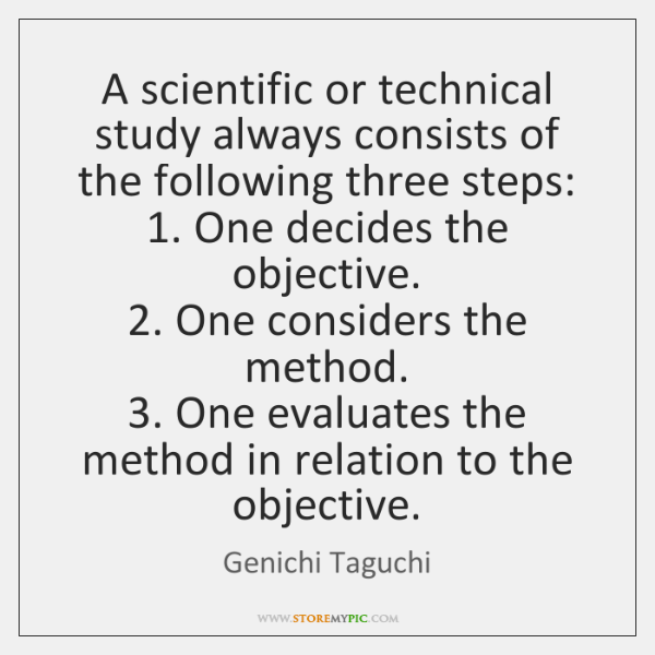 A scientific or technical study always consists of the following three steps:  1. ...