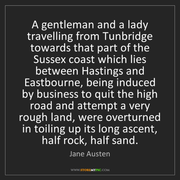 Jane Austen: A gentleman and a lady travelling from Tunbridge towards...