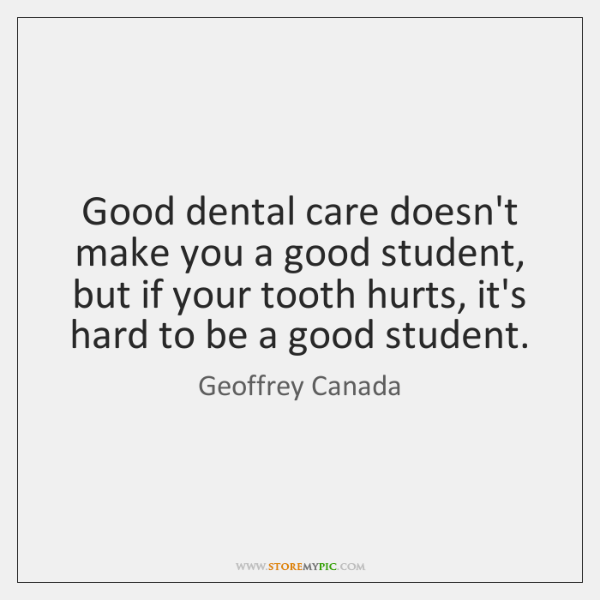 Good dental care doesn't make you a good student, but if your ...