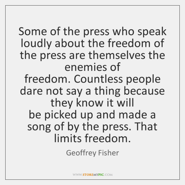 Some of the press who speak   loudly about the freedom of the ...