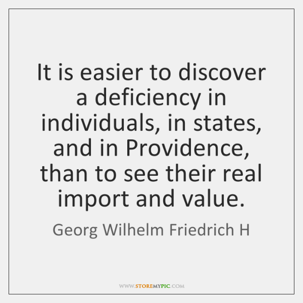 It is easier to discover a deficiency in individuals, in states, and ...