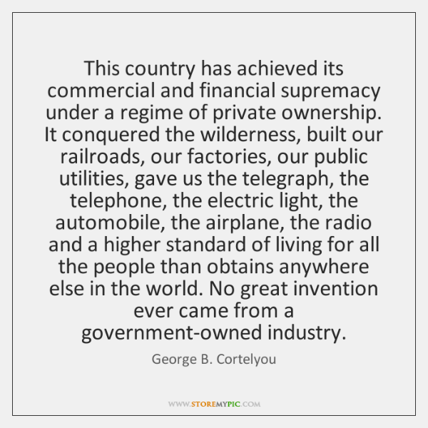 This country has achieved its commercial and financial supremacy under a regime ...