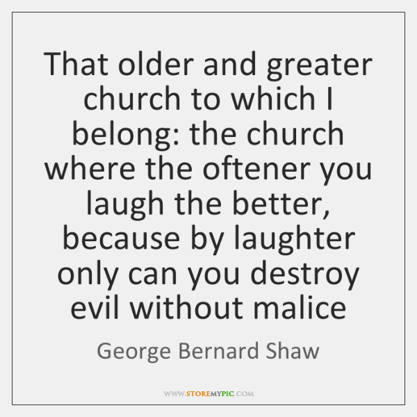That older and greater church to which I belong: the church where ...