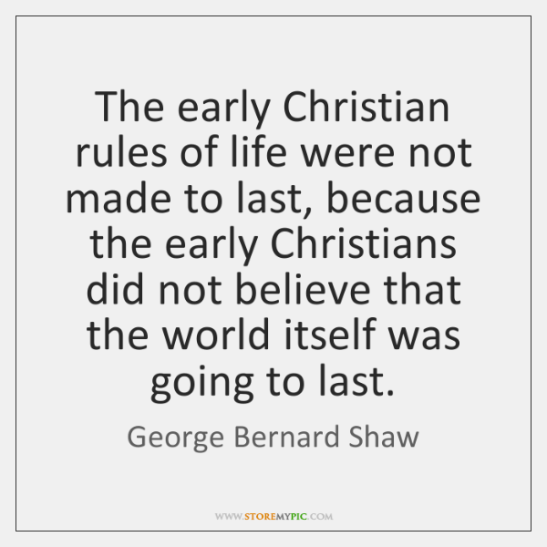 The early Christian rules of life were not made to last, because ...