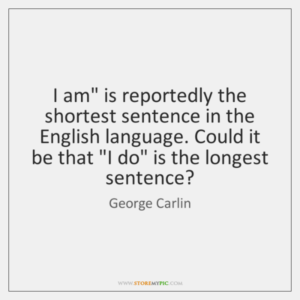 "I am"" is reportedly the shortest sentence in the English language. Could ..."