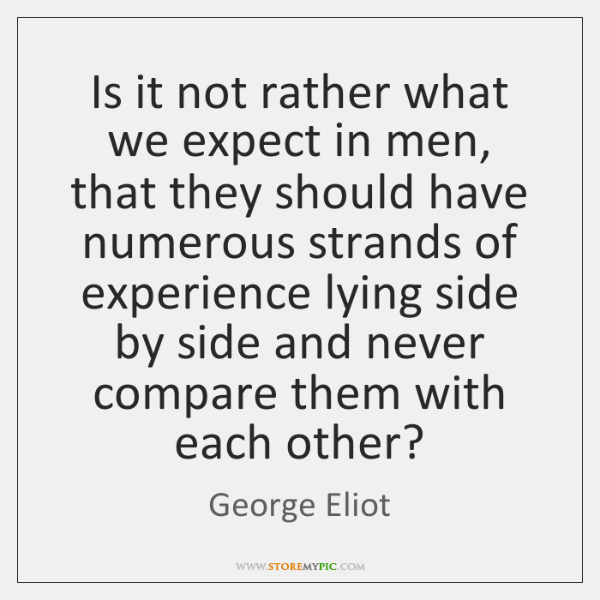 Is it not rather what we expect in men, that they should ...