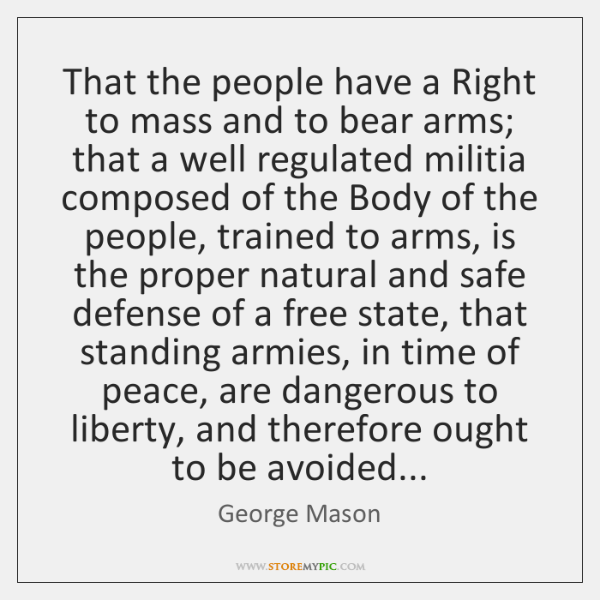 That the people have a Right to mass and to bear arms; ...