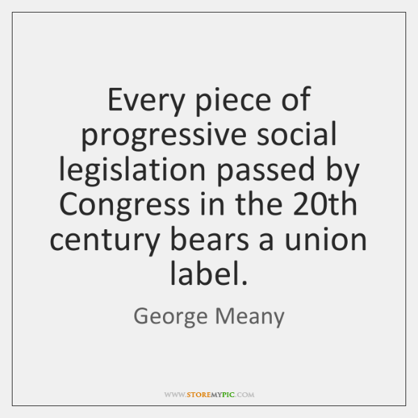 Every piece of progressive social legislation passed by Congress in the 20th ...