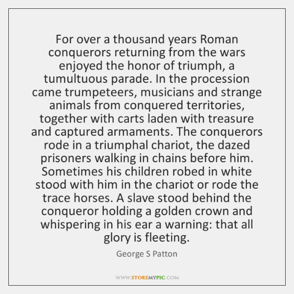 For over a thousand years Roman conquerors returning from the wars enjoyed ...