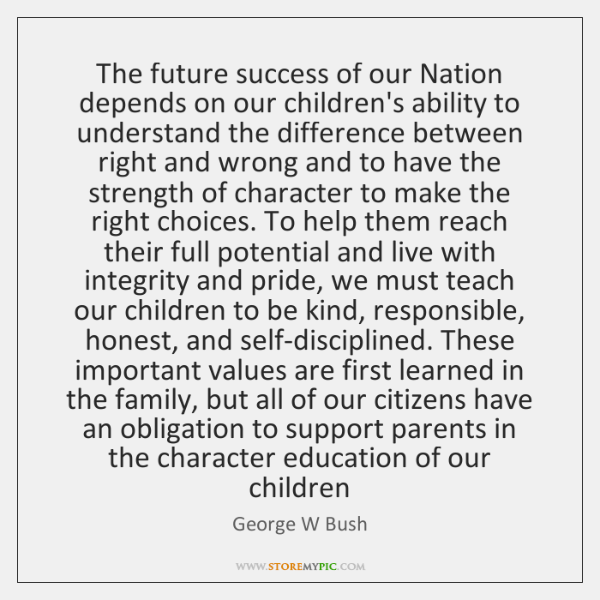 The future success of our Nation depends on our children's ability to ...