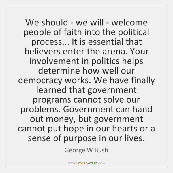 We should - we will - welcome people of faith into the ...