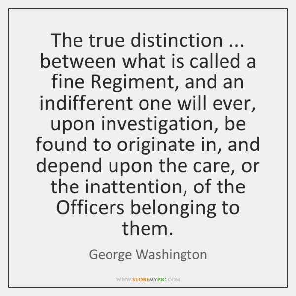 The true distinction ... between what is called a fine Regiment, and an ...