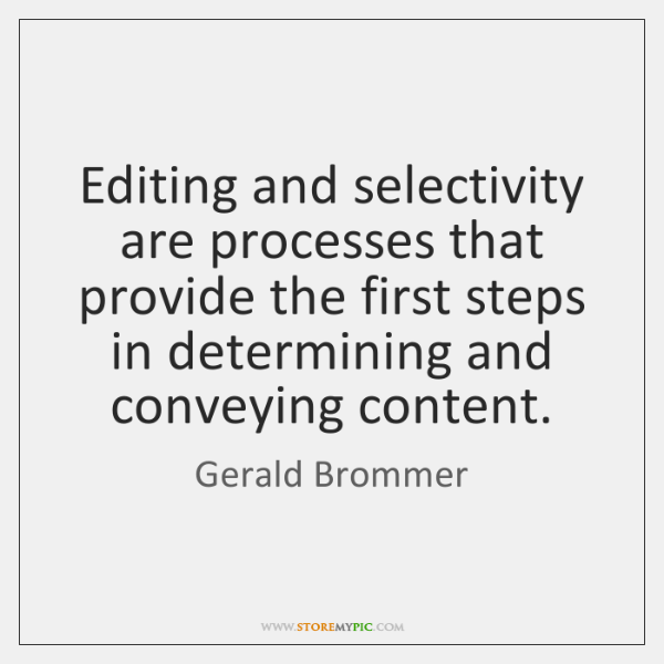 Editing and selectivity are processes that provide the first steps in determining ...