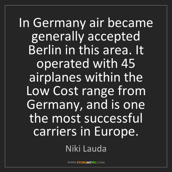 Niki Lauda: In Germany air became generally accepted Berlin in this...