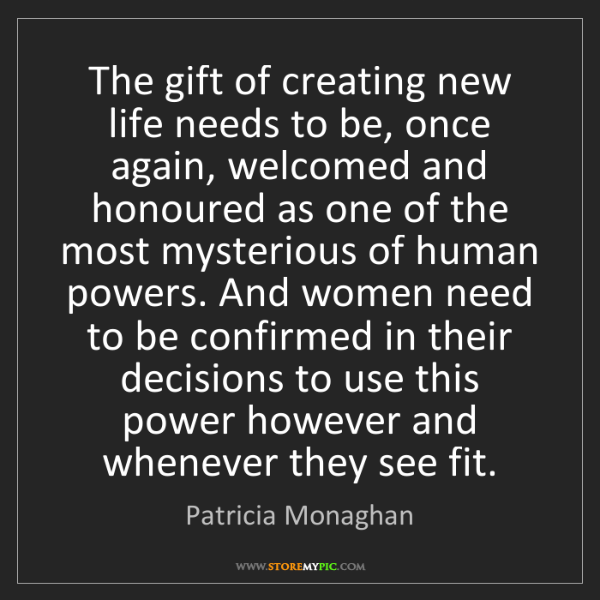 Patricia Monaghan: The gift of creating new life needs to be, once again,...