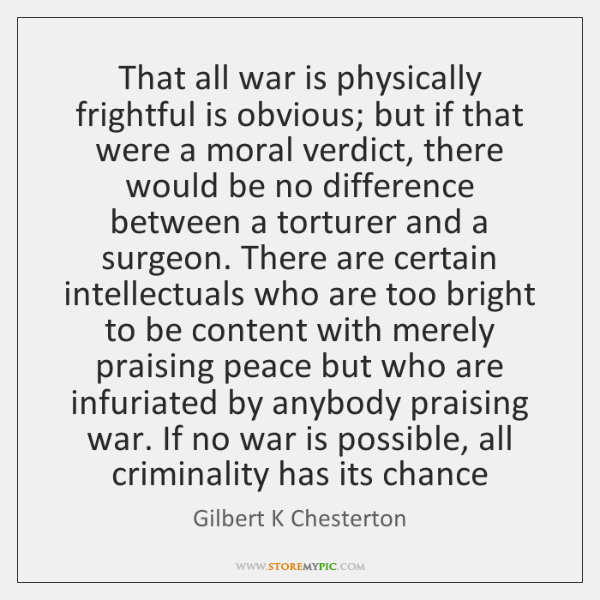 That all war is physically frightful is obvious; but if that were ...